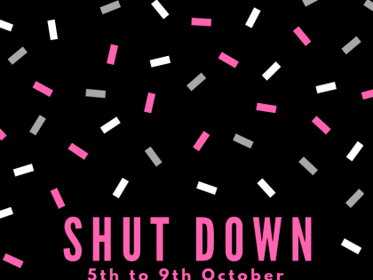 Shutdown: 5th to 9th October 2018